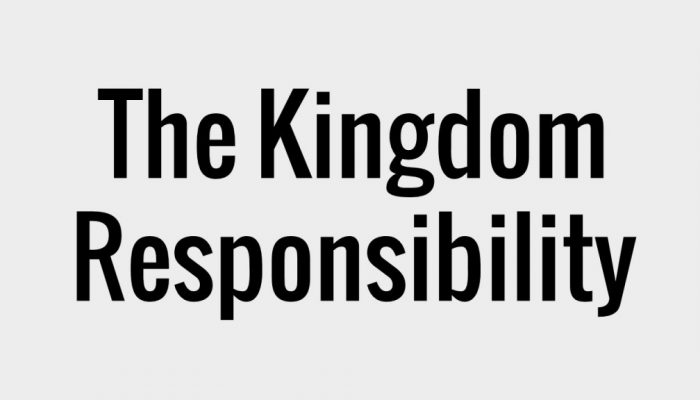 The Kingdom Responsibility
